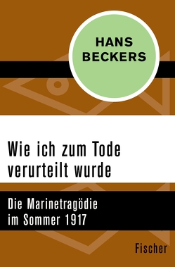 Wie ich zum Tode verurteilt wurde von Beckers,  Hans, Tucholsky,  Kurt