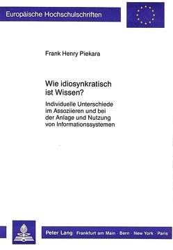 Wie idiosynkratisch ist Wissen? von Piekara,  Frank Henry