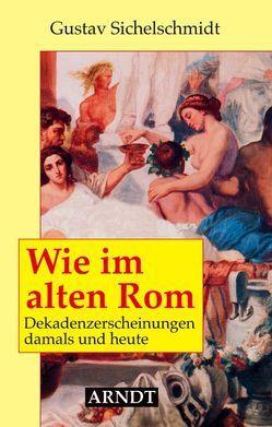 Wie im alten Rom von Sichelschmidt,  Gustav