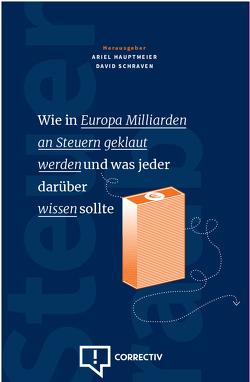 Wie in Europe Milliarden an Steuern geklaut werden und was jeder darüber wissen sollte von Hauptmeier,  Ariel, Schraven,  David