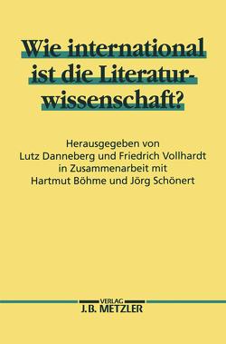Wie international ist die Literaturwissenschaft? von Danneberg,  Lutz, Vollhardt,  Friedrich