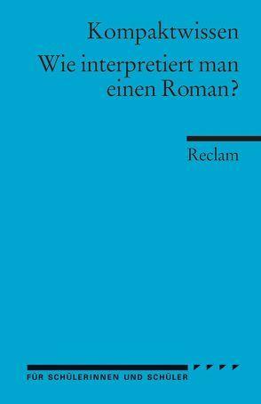 Wie interpretiert man einen Roman? von Gelfert,  Hans-Dieter