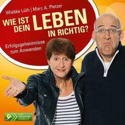 Wie ist Dein Leben in richtig? von Lüth,  Wiebke, Pletzer,  Marc A.
