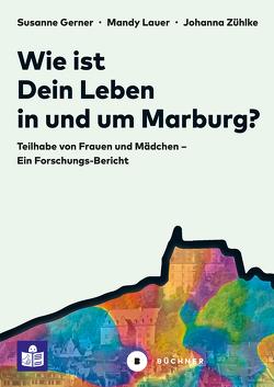 Wie ist Dein Leben in und um Marburg? von Gerner,  Susanne, Lauer,  Mandy, Zühlke,  Johanna