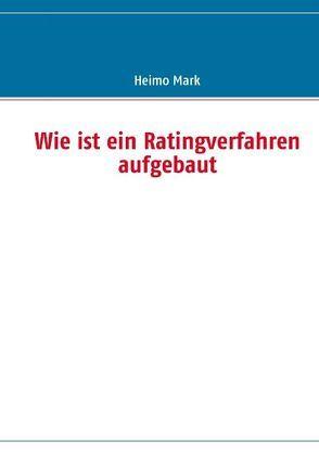 Wie ist ein Ratingverfahren aufgebaut von Mark,  Heimo