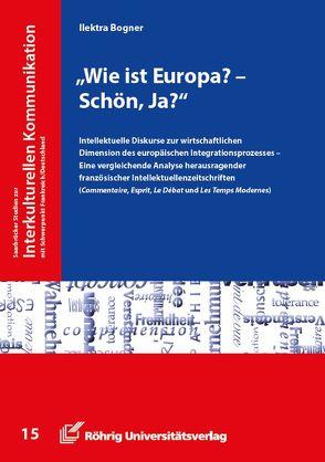 """""""Wie ist Europa? – Schön, ja?"""" von Bogner,  Ilektra"""