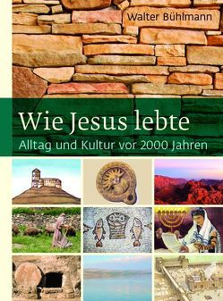 Wie Jesus lebte von Bühlmann,  Walter, Egger,  Christine