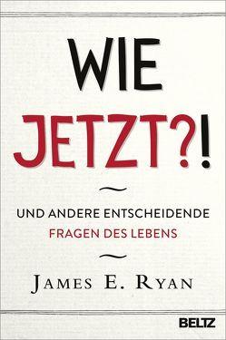 Wie jetzt?! von Ryan,  James E., Seidel,  Wolfgang
