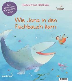 Wie Jona in den Fischbauch kam. Warum Noah eine Arche baute. von Bruder,  Elli, Fritsch,  Marlene