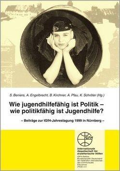Wie jugendhilfefähig ist die Politik – Wie politikfähig ist Jugendhilfe von Beniers,  S, Engelbrecht,  A, Kirchner,  B