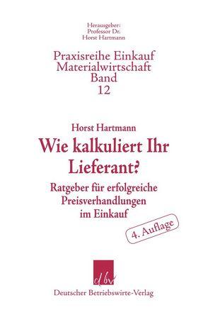 Wie kalkuliert Ihr Lieferant? von Hartmann,  Horst
