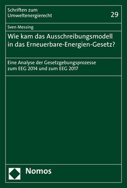 Wie kam das Ausschreibungsmodell in das Erneuerbare-Energien-Gesetz? von Messing,  Sven