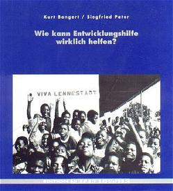 Wie kann Entwicklungshilfe wirklich helfen? von Bangert,  Kurt, Pater,  Dietrich, Pater,  Siegfried