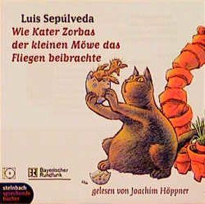 Wie Kater Zorbas der kleinen Möwe das Fliegen beibrachte von Höppner,  Joachim, Sepúlveda,  Luis