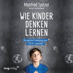Wie Kinder denken lernen von Herschkowitz,  Norbert, Spitzer,  Manfred