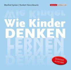 Die Neurobibliothek: Wie Kinder denken lernen von Herschkowitz,  Norbert, Spitzer,  Manfred