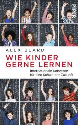 Wie Kinder gerne lernen von Beard,  Alex, Reinhart,  Franka, van den Block,  Claudia