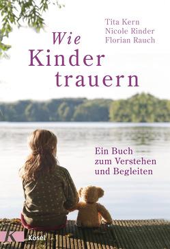 Wie Kinder trauern von Kern,  Tita, Rauch,  Florian, Rinder,  Nicole