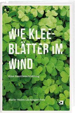 Wie Kleeblätter im Wind von Lüchinger-Frey,  Marie-Helen