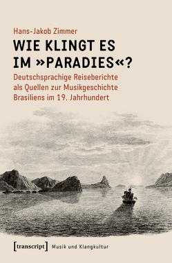Wie klingt es im »Paradies«? von Zimmer,  Hans-Jakob