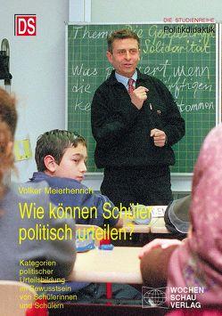 Wie können Schüler politisch urteilen? von Meierhenrich,  Volker
