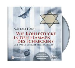 Wie Kohlestücke in den Flammen des Schreckens – Hörbuch von Fürst,  Naftali, Hirzel,  Annette