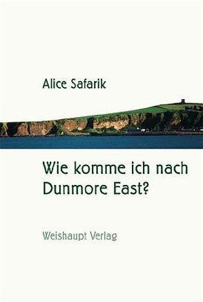 Wie komme ich nach Dunmore East? von Safarik,  Alice