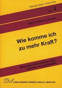 Wie komme ich zu mehr Kraft? von Abeln,  Reinhard, Kner,  Anton, Linke,  Eberhard