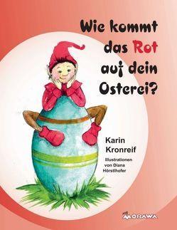 Wie kommt das Rot auf dein Osterei? von Kronreif,  Karin