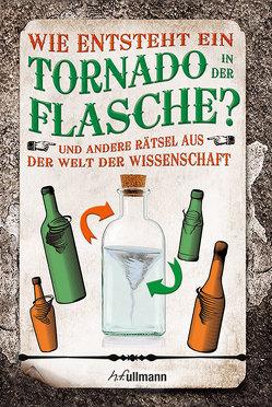 Wie kommt der Tornado in die Flasche?