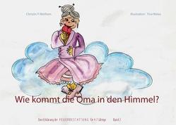 Wie kommt die Oma in den Himmel? Band 2 von Wolfram,  Christin P.