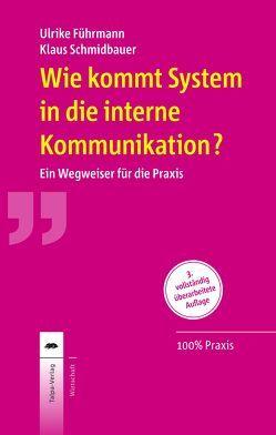 Wie kommt System in die interne Kommunikation? von Führmann,  Ulrike, Schmidbauer,  Klaus