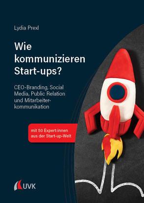 Wie kommunizieren Start-ups? von Prexl,  Lydia