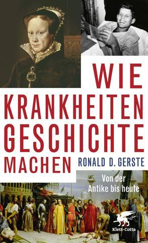 Wie Krankheiten Geschichte machen von Gerste,  Ronald D