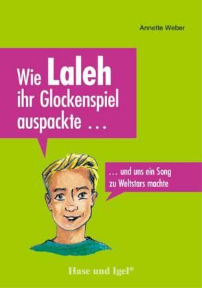 Wie Laleh ihr Glockenspiel auspackte … von Seelmann,  Cornelia, Weber,  Annette