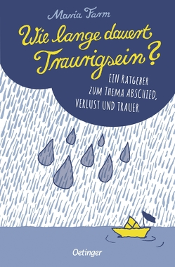 Wie lange dauert Traurigsein? von Farm,  Maria, Harvard,  Anna, Kicherer,  Birgitta, Schaalburg,  Bianca
