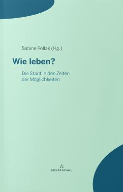 Wie leben? von Pollak,  Sabine