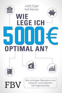 Wie lege ich 5000 Euro optimal an? von Engst,  Judith, Morrien,  Rolf