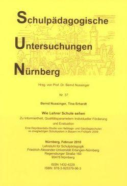 Wie Lehrer Schule sehen. Zu Informiertheit, Qualitätsparametern Individueller Förderung und Evaluation von Erhardt,  Tina, Nussinger,  Bernd