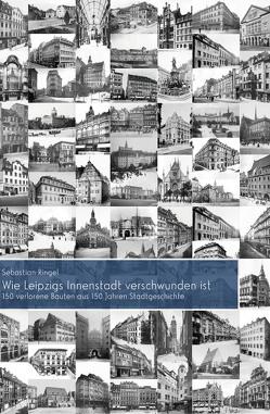 Wie Leipzigs Innenstadt verschwunden ist von Ringel,  Sebastian