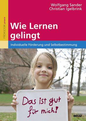 Wie Lernen gelingt von Igelbrink,  Christian, Sander,  Wolfgang