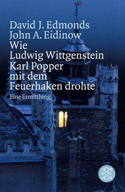Wie Ludwig Wittgenstein Karl Popper mit dem Feuerhaken drohte von Edmonds,  David, Eidinow,  John, Engemann,  Fee, Fliessbach,  Holger, Gangloff,  Suzanne, Schumitz,  Angela