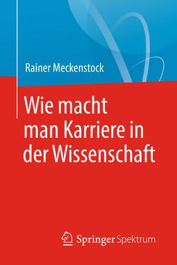 Wie macht man Karriere in der Wissenschaft von Frösler,  Jan, Meckenstock,  Rainer