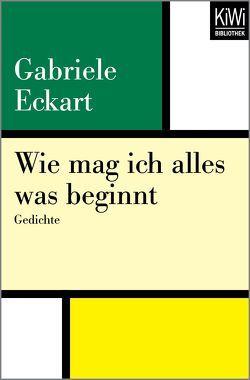 Wie mag ich alles was beginnt von Eckart,  Gabriele