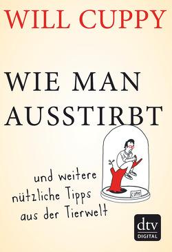 Wie man ausstirbt von Cuppy,  Will, Gruber,  Wolf, Wolff,  Lutz-W.