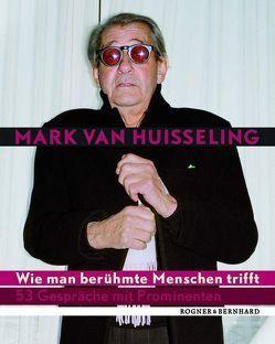 Wie man berühmte Menschen trifft von Huisseling,  Mark van