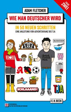 Wie man Deutscher wird – Folge 2: in 50 neuen Schritten von Fletcher,  Adam, Herzke,  Ingo, Schöne,  Robert M.