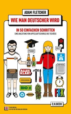 Wie man Deutscher wird in 50 einfachen Schritten von Fletcher,  Adam, Herzke,  Ingo, Schöne,  Robert M.