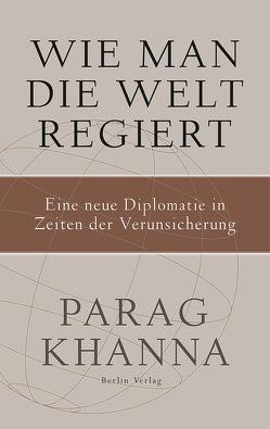 Wie man die Welt regiert von Khanna,  Parag, Schmidt,  Thorsten