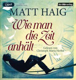 Wie man die Zeit anhält von Haig,  Matt, Herbst,  Christoph Maria, Zeitz,  Sophie